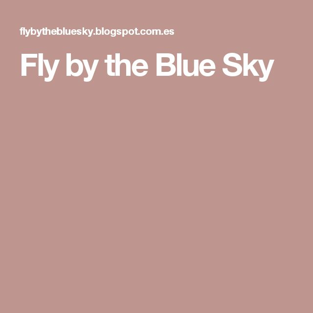 Fly by the Blue Sky