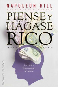 "DESCARGA GRATIS EL LIBRO ""PIENSE Y HÁGASE RICO"" por: Hill Napoleon - PDF Gratuito http://freakshare.com/files/0t9kacbi/PienseyHagaseRicoAl.pdf.html"