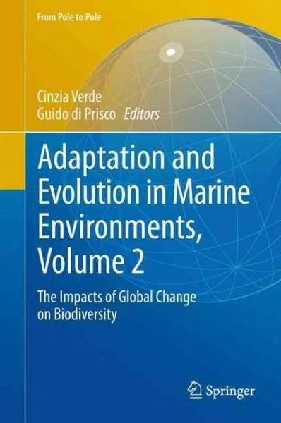 Adaptation and Evolution in Marine Environments: The Impacts of Global Change on Biodiversity