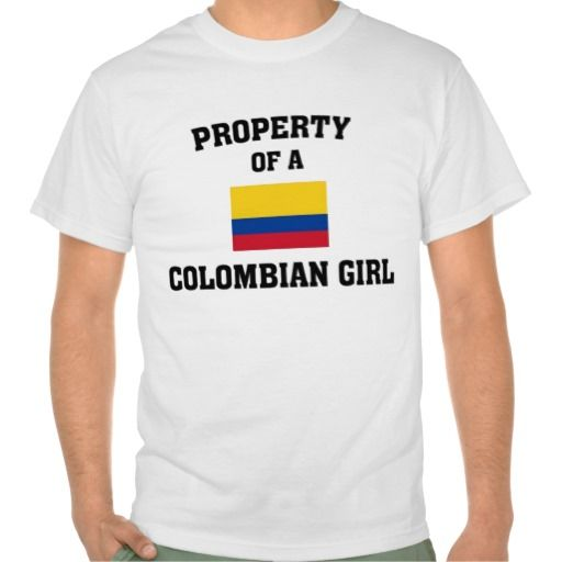 Property of a Colombian Girl Shirt