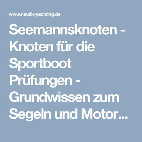 Seemannsknoten - Knoten für die Sportboot Prüfungen - Grundwissen zum Segeln und Motorbootfahren in Berlin und Umland