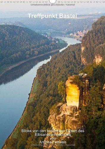 Treffpunkt Bastei (Wandkalender 2014 DIN A3 hoch): Treffpunkt #Bastei A3 hoch von Fettweis Andrea, http://www.amazon.de/dp/3660163147/ref=cm_sw_r_pi_dp_qfwUsb18JMSAR