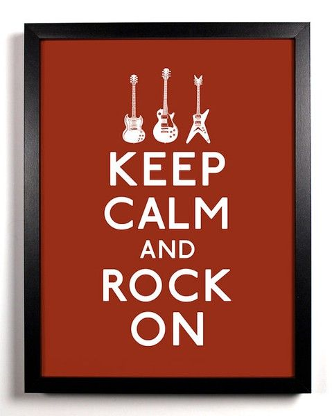 Poster for music themed room. Keep Calm and Rock On