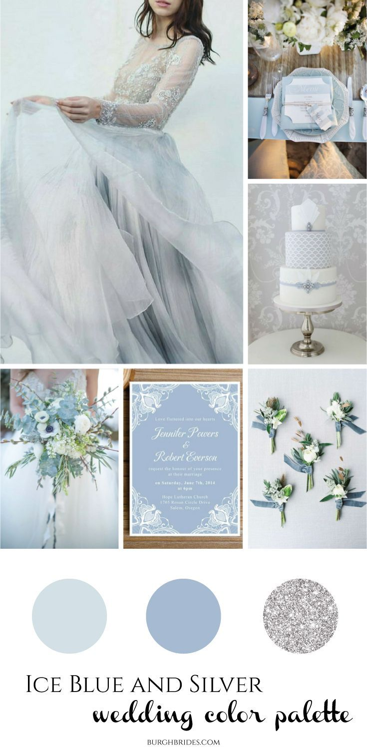 This Ice Blue Silver Wedding Color Palette Is Perfect For Any Winter Bride For More Winter Wed Silver Wedding Theme Blue Silver Weddings Blue Themed Wedding