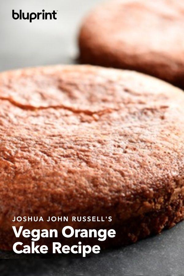 Joshua John Russell S Amazing Vegan Orange Cake Vegan Orange Cake Recipe Orange Cake Vegan Vanilla Cake