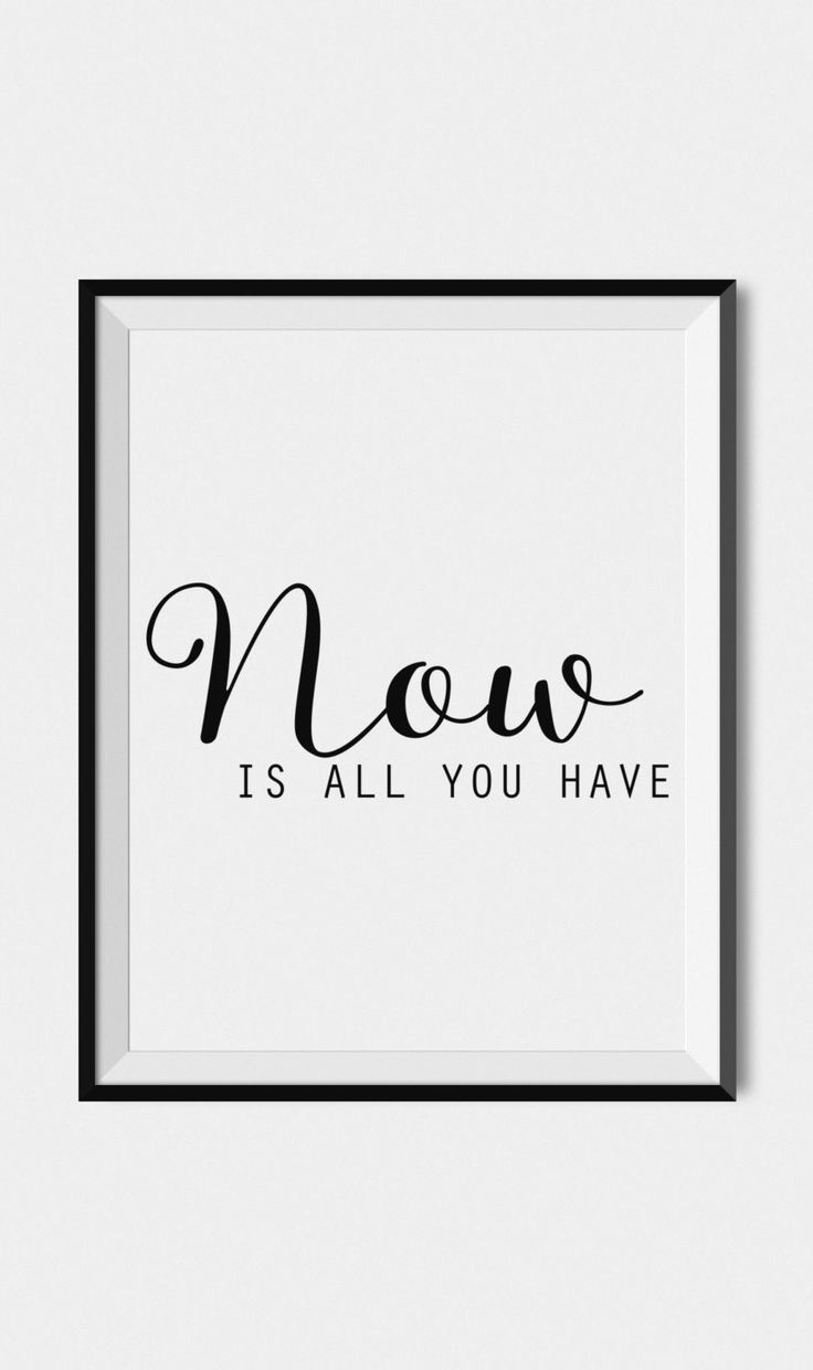 Black and white typography art print, Inspirational quote wall art Now is all you have