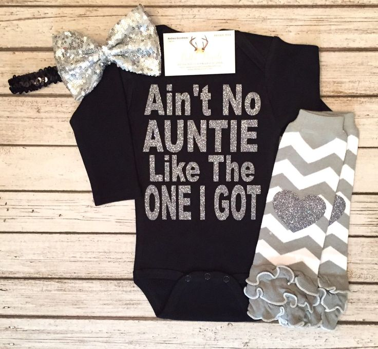 A personal favorite from my Etsy shop https://www.etsy.com/listing/489388982/baby-girl-clothes-aint-no-auntie-like