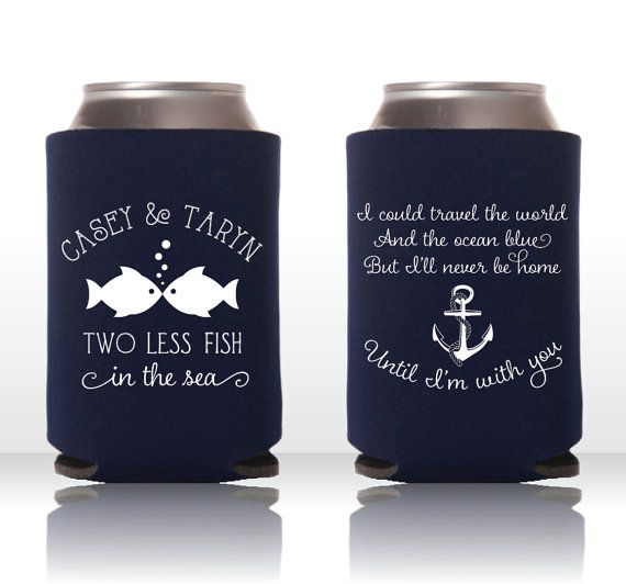 Two Less Fish in the Sea | I Could Travel the World and the Ocean Blue, But I'll Never Be Home Until I'm With You - Custom Wedding Coozie