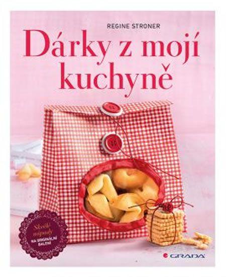 Kniha Dárky z mojí kuchyně - Skvělé nápady na originální balení | bux.cz