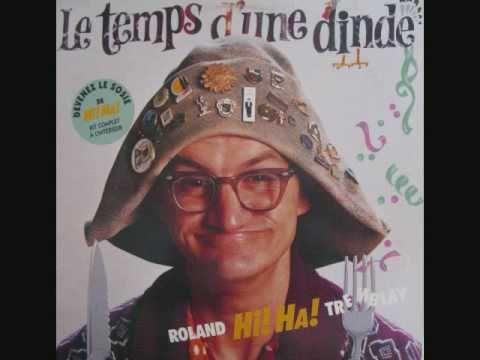 """LE TEMPS D'UNE DINDE"" - Roland Hi! Ha! Tremblay (Michel Barrette) (avec..."