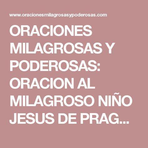 ORACIONES MILAGROSAS Y PODEROSAS: ORACION AL MILAGROSO NIÑO JESUS DE PRAGA PARA PETICIONES DIFICILES