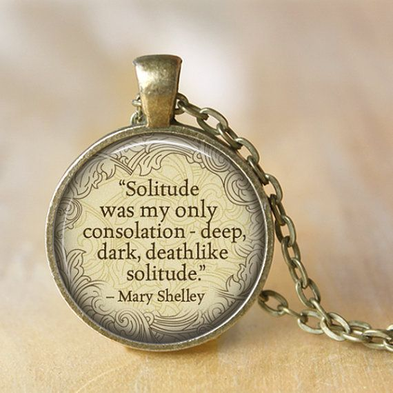 MARY SHELLEY Necklace quote Solitude was my by LiteraryArtPrints