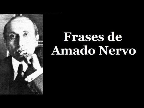 Frases del poeta Amado Nervo - Frases para reflexionar de Nervo - Frases para mujeres