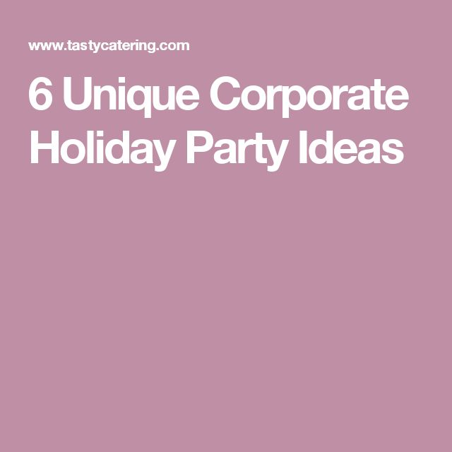 6 Unique Corporate Holiday Party Ideas