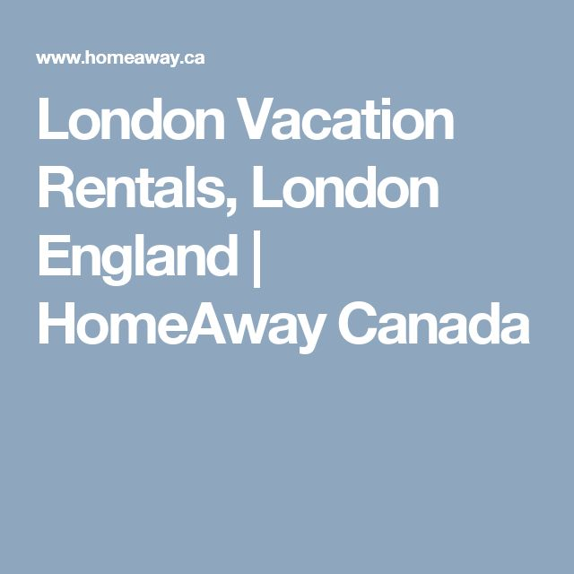 London Vacation Rentals, London England | HomeAway Canada