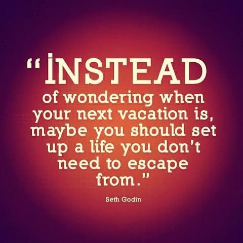 yup!!: Life Quotes, Need A Vacations, Food For Thoughts, Seth Godin, Sethgodin, So True, Well Said, Inspiration Quotes, Love My Life