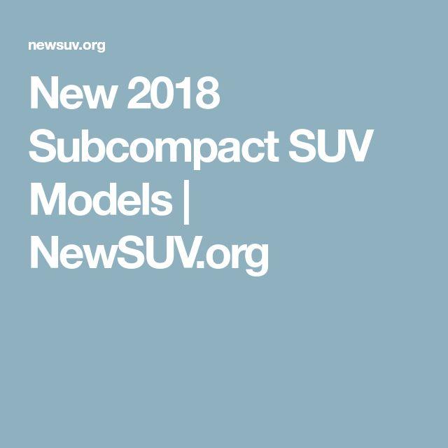 New 2018 Subcompact SUV Models | NewSUV.org