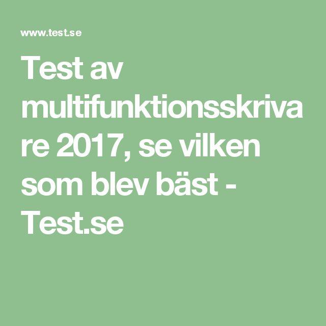 Test av multifunktionsskrivare 2017, se vilken som blev bäst - Test.se