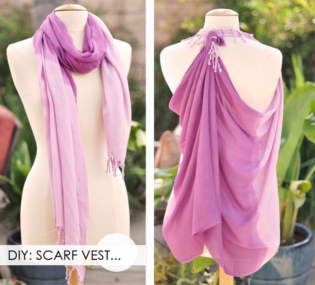 DIY- turn a scarf into a vest...to wear your favorite scarves during Spring. No cutting required- they can be worn as scarves again next Fall!
