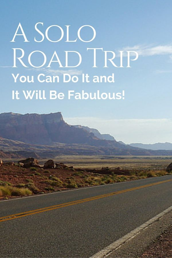 A Solo Road Trip – Why You Can! And Why It Will Be Fabulous!  http://solotravelerblog.com/solo-road-trip-fabulous/