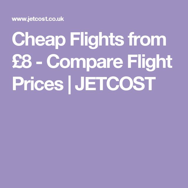 Cheap Flights from £8 - Compare Flight Prices | JETCOST