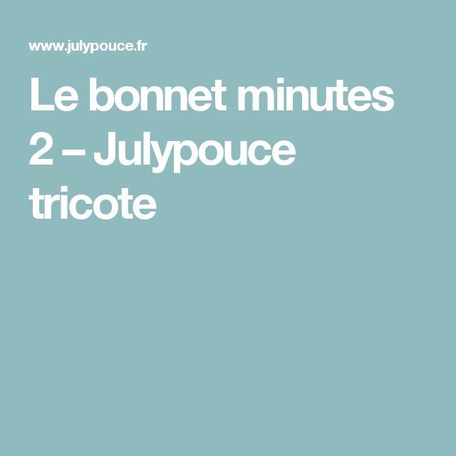 Le bonnet minutes 2 – Julypouce tricote