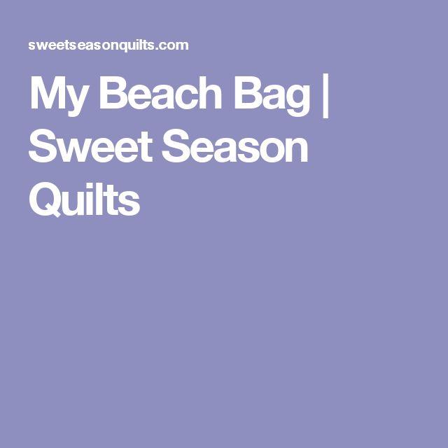 My Beach Bag | Sweet Season Quilts