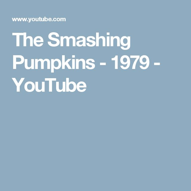 The Smashing Pumpkins - 1979 - YouTube