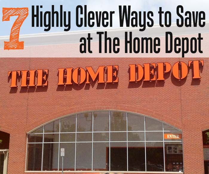 7 Highly Clever Ways to Save Money at The Home Depot