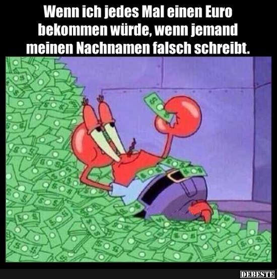Wenn ich jedes Mal einen Euro bekommen würde.. | …