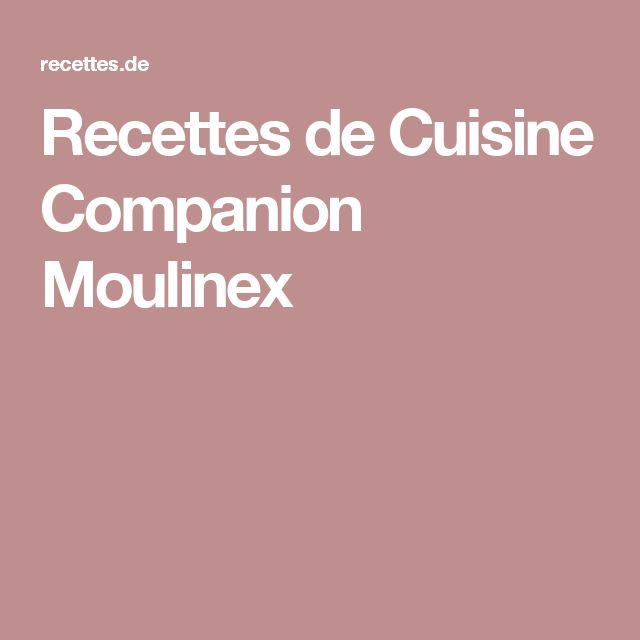 Recettes de Cuisine Companion Moulinex