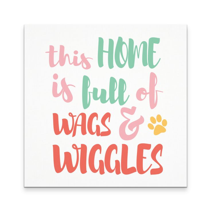 This home is full of wags and wiggles canvas