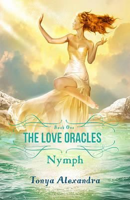 Nymph Book One The Love Oracles  by Tonya Alexandra