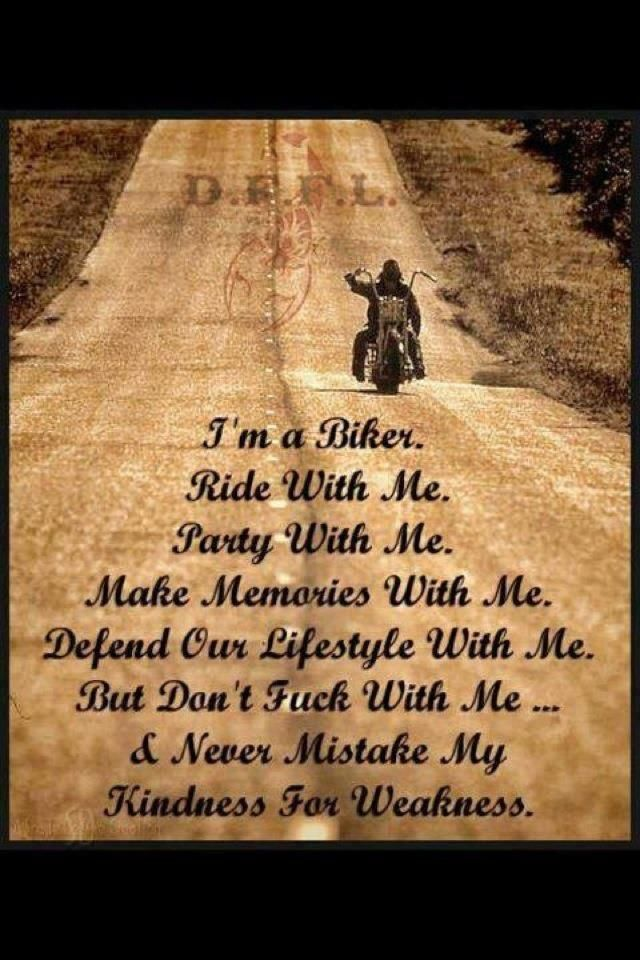 Did you really think that I was going to quit at 100? You must not know me very well. Here are: 150 more Biker Quotes Next Page –>