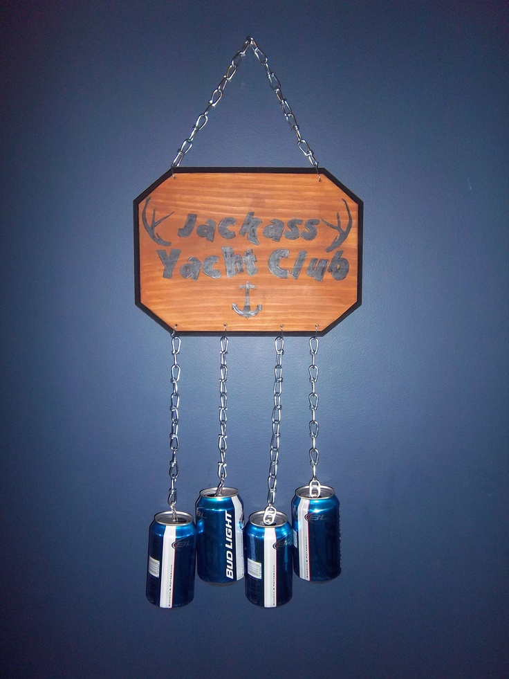 Combination of a sign I saw at Unusual Jacks and a redneck wind chime... for my dad's river/summer home    Painted wood sign from craft store (black wall paint on the outside and stain for the flat part), used the laser printer idea for the letters (message me for details), chain, neckalce wire , empty beer cans!