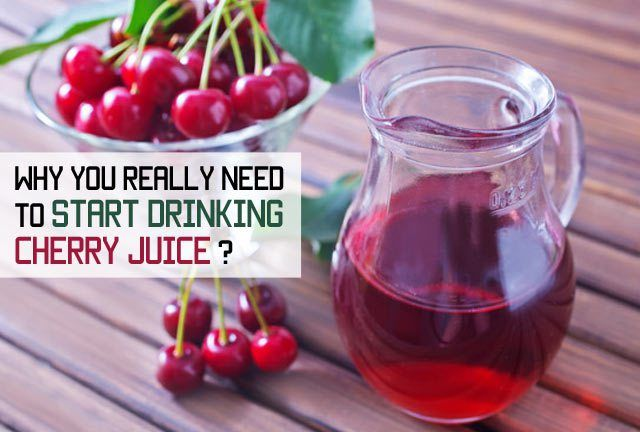 Why you really need to start drinking cherry juice?…