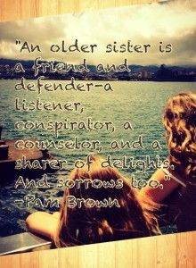 I am an oldest sister, just like my oldest daughter, Abigail. Abigail tells me all the time that she wishes she had a big sister, and I agree. Because big sisters rock. :)