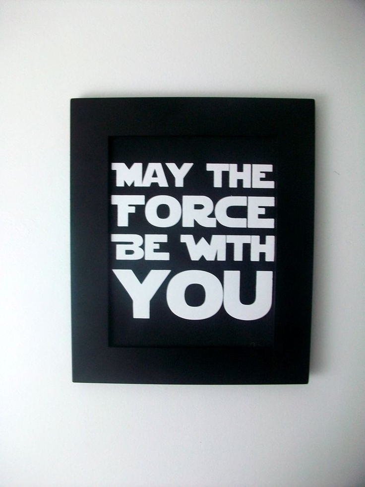 May the force be with you - framed