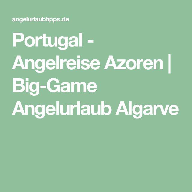 Portugal - Angelreise Azoren   Big-Game Angelurlaub Algarve