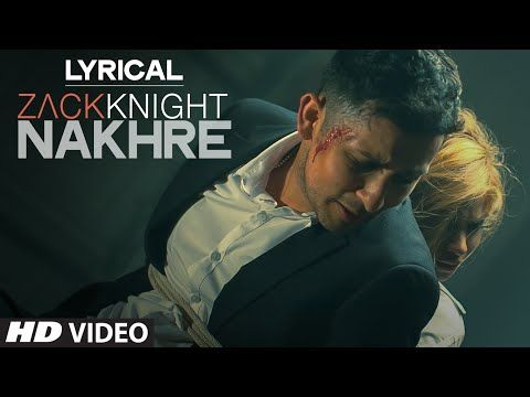 'Nakhre' Full Song with LYRICS   Zack Knight   T-Series - YouTube