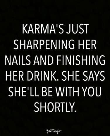 On waiting for karma to take care of it.