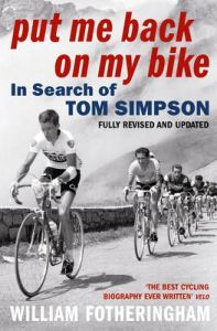 william fotheringham: put me back on my bike - in search of tom simpson