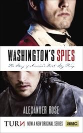 Washington's Spies - The Story of America's First Spy Ring ebook by Alexander Rose #KoboOpenUp #BookToTV #Turn #ebook