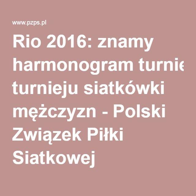 Rio 2016: znamy harmonogram turnieju siatkówki mężczyzn - Polski Związek Piłki Siatkowej