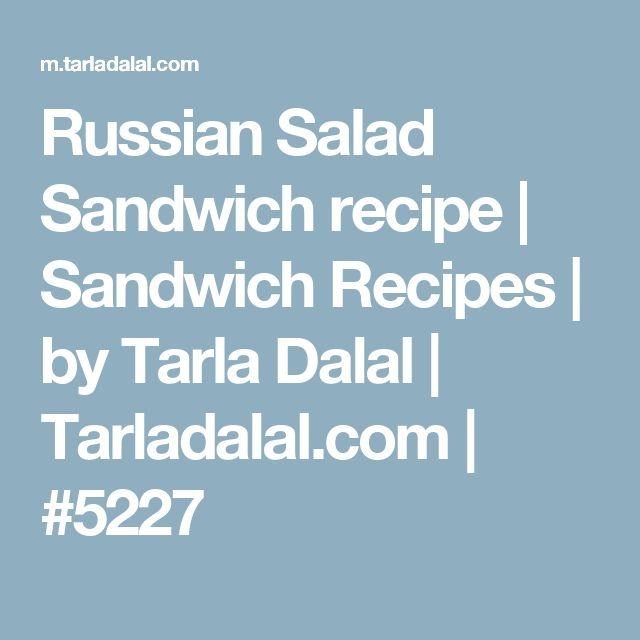 Russian Salad Sandwich recipe | Sandwich Recipes | by Tarla Dalal | Tarladalal.com | #5227