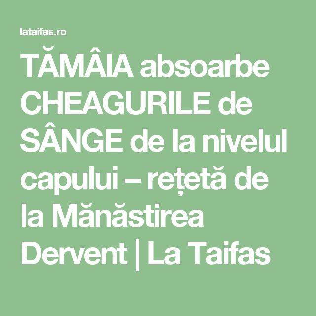 TĂMÂIA absoarbe CHEAGURILE de SÂNGE de la nivelul capului – rețetă de la Mănăstirea Dervent | La Taifas