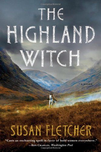 The Highland Witch: A Novel by Susan Fletcher | One of the best books I've ever read!