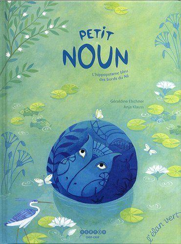 PETIT NOUN, L'HIPPOPOTAME BLEU -  Anja Klauss -