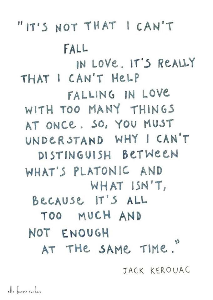 *It's Not That I Can't Fall In Love...* - On The Road/Jack Kerouac