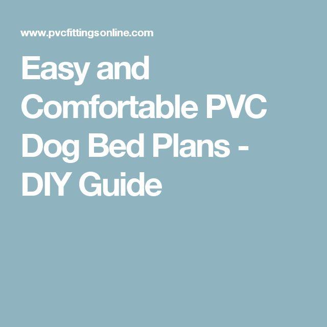 Best 25+ Pvc dog bed ideas on Pinterest | Durable dog beds ...